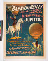 The Barnum & Bailey latest and greatest thriller the balloon horse Jupiter ...