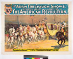 The Adam Forepaugh shows. Historic scenes and battles of the American Revolution : Washington's...