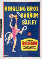 Ringling Bros and Barnum & Bailey : Francis Brunn greatest juggler the world has ever known.